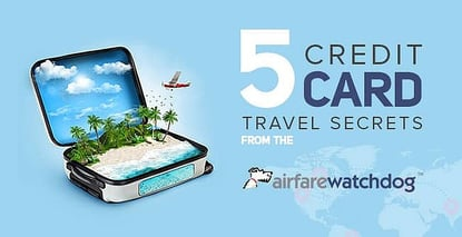 5 Credit Card Travel Secrets Airfarewatchdog