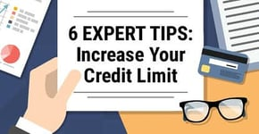 6 Expert Tips: Increase Your Credit Limit (Get Approved Now)