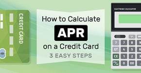 How to Calculate APR on a Credit Card — 3 Easy Steps