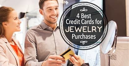 4 Best Credit Cards For Jewelry Purchases
