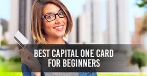 "Best ""Capital One"" Card for Beginners (3 Expert Picks)"