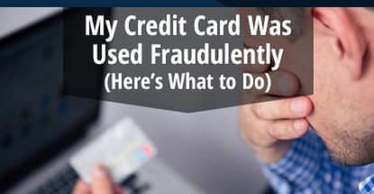 My Credit Card Was Used Fraudulently Heres What To Do