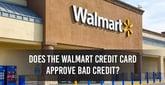 "Walmart Credit Card — ""Bad Credit OK?"""