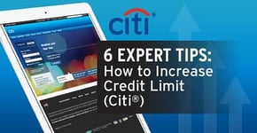 6 Expert Tips → How to Increase Credit Limit (Citi)