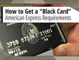 """How to Get a """"BlackCard"""" – American Express® Requirements"""