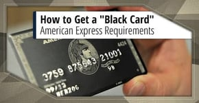 "How to Get a ""Black Card"" – American Express® Requirements"