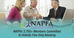 National Association of Personal Financial Advisors (NAPFA): 2,700+ Members Committed to Holistic Fee-Only Advising
