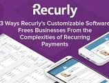 3 Ways Recurly's Customizable Software Frees Businesses From the Complexities of Recurring Payments