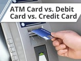 3 Key Differences — ATM Card vs. Debit Card vs. Credit Card