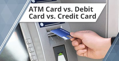 Atm Card Vs Debit Card Vs Credit Card