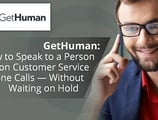 GetHuman: How to Speak to a Person on Customer Service Phone Calls — Without Waiting on Hold