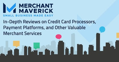 Merchant Maverick: In-Depth Reviews on Credit Card Processors, Payment Platforms, and Other Valuable Merchant Services