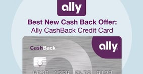 Still the Best New Cash Back Offer: Ally® CashBack Credit Card Supercharges Savings When Coupled With Ally Bank Accounts
