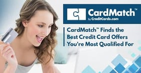 CardMatch™ Simplifies the Credit Card Comparison Process by Finding the Best Offers You're Most Qualified For