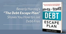 """Rescue Your Finances: Beverly Harzog's """"The Debt Escape Plan"""" Shows You How to Live Debt-Free"""