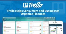 """More Than Just a """"To Do"""" List — Trello Helps Consumers and Businesses Stay Organized and On Top of Finances"""
