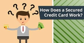 """""""How Does a Secured Credit Card Work?"""" (+ 5 Best Secured Card Offers)"""