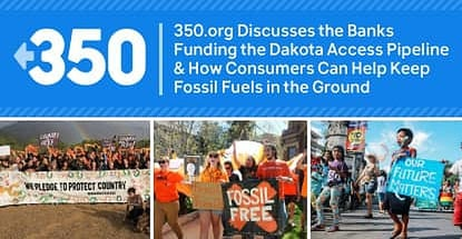 350 Org Discusses Banks Funding The Dakota Access Pipeline