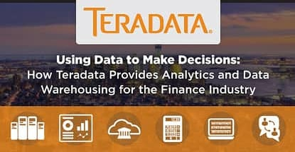 How Teradata Provides Analytics For The Finance Industry