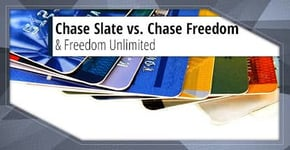 """3 Key Differences — Chase """"Slate"""" vs. """"Freedom Flex"""" vs. """"Freedom Unlimited"""""""