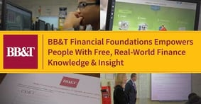 BB&T Financial Foundations Empowers People with Free, Real-World Finance Knowledge & Insight