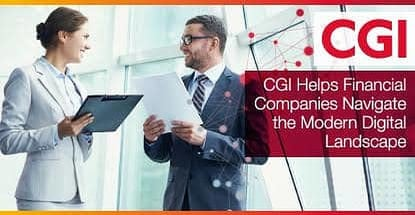 CGI Helps Financial Companies Navigate the Modern Digital Landscape with a Suite of Dedicated IT Solutions