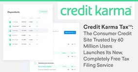 Credit Karma Tax™: The Consumer Credit Site Trusted by 60 Million Users Launches Its New, Completely Free Tax Filing Service