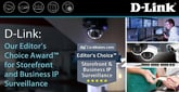 D-Link: Our Editor's Choice Award™ for Storefront and Business IP Surveillance
