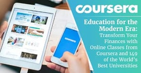 Education for the Modern Era: Transform Your Financial Life with Online Classes from Coursera and 149 of the World's Best Universities