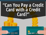 """Can You Pay a Credit Card with a Credit Card?"" — 3 Ways Explained"