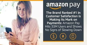 The Brand Ranked #1 in Customer Satisfaction is Making Its Mark on Payments — Amazon Pay Hits 33M Users and Shows No Signs of Slowing Down