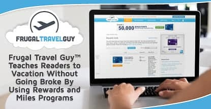Frugal Travel Guy™ Teaches Readers to Vacation Without Going Broke By Using Rewards and Miles Programs