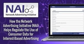 How the Network Advertising Initiative (NAI) Helps Regulate the Use of Consumer Data for Interest-Based Advertising