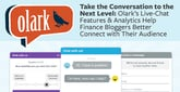 Take the Conversation to the Next Level: Olark's Live-Chat Features & Analytics Help Finance Bloggers Better Connect with Their Audience