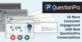 Capture 5X More User Engagement with New Conversational Forms from QuestionPro — The Leader in Online Survey Software Trusted by the Biggest Financial Institutions