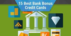 15 Best Bank Bonus Credit Cards (2020)