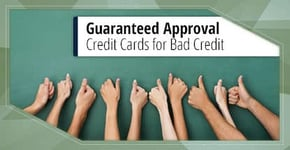 9 Guaranteed Approval Credit Cards for Bad Credit