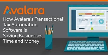 How Avalara's Transactional Tax Automation Software is Saving Businesses Time and Money