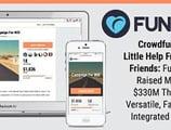 Crowdfund with a Little Help From Your Friends — Fundly Has Raised More Than $330M Through Its Versatile, Facebook-Integrated Platform