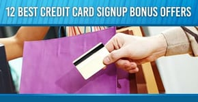 12 Best Credit Card Signup Bonus Offers (2020)