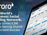 The World's Foremost Social Trading Network, eToro Unites 6.5M Users Seeking Shared Investment Success