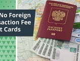 10 Best No Foreign Transaction Fee Credit Cards for Travel