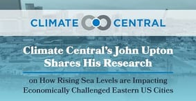 Climate Central's John Upton Shares His Research on How Rising Sea Levels are Impacting Economically Challenged Eastern US Cities