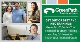 Get Out of Debt and Into Earnings: GreenPath™ Guides Your Financial Journey, Helping You Pay Off Loans and Reach Your Financial Goals