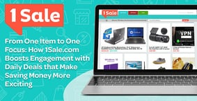 From One Item to One Focus: How 1Sale.com Boosts Engagement with Daily Deals that Make Saving Money More Exciting