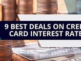 9 Best Deals on Credit Card Interest Rates ([current_year])