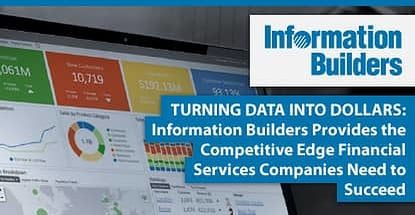 Information Builders Turns Data Into Dollars