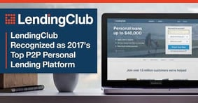 2017's Top P2P Personal Lending Platform — LendingClub Earns Our Editor's Choice™ Award for Connecting Borrowers & Investors