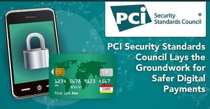 Pci Security Standards Council Lays The Groundwork For Safer Payments