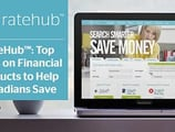 RateHub™ Sources the Best Rates on Everything from Mortgages to Credit Cards to Help Canadians Compare and Save